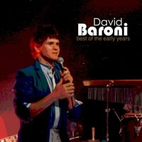 David Baroni | Best of the Early Years