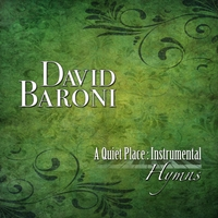 David Baroni | A Quiet Place: Instrumental Hymns