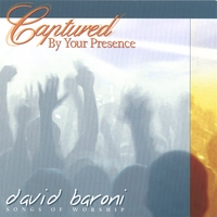 David Baroni | Captured By Your Presence