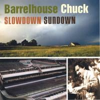 Barrelhouse Chuck | Slowdown Sundown