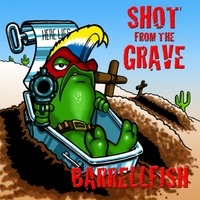 Barrellfish | Shot from the Grave