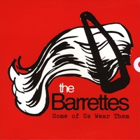 The Barrettes | Some of Us Wear Them