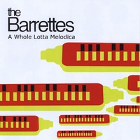 The Barrettes | A Whole Lotta Melodica