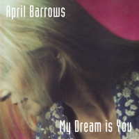 April Barrows | My Dream is You