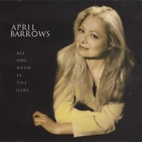 April Barrows | All You Need Is The Girl