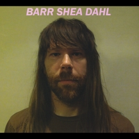 Barr Shea Dahl | Self-Titled