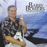 Barry Bowers | Thoughts of Praise