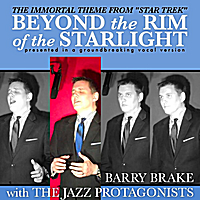 Barry Brake & The Jazz Protagonists | Beyond the Rim of the Starlight (The Immortal Theme From Star Trek)