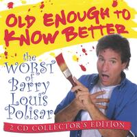 Barry Louis Polisar | Old Enough To Know Better: The Worst of Barry Louis Polisar 2-CD set