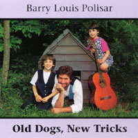 Barry Louis Polisar | Old Dogs, New Tricks