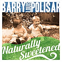 Barry Louis Polisar | Naturally Sweetened