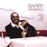 Barry Minniefield | Give Me Love