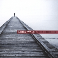 Barry Walsh | The Crossing