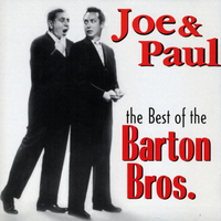 Barton Brothers | Joe & Paul - The Best of The Barton Brothers