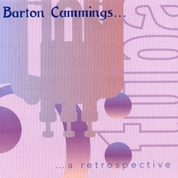 Barton Cummings | A Retrospective...