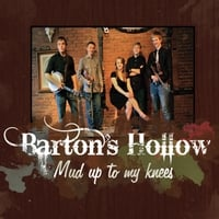 Barton's Hollow | Mud Up to My Knees