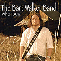 The Bart Walker Band | Who I Am