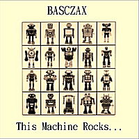 Basczax | This Machine Rocks