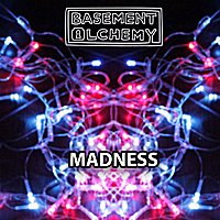 Basement Alchemy | Madness