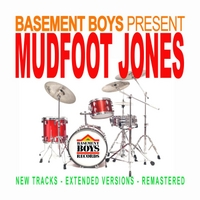 Mudfoot Jones | Basement Boys Present Mudfoot Jones