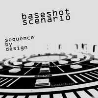 Baseshot Scenario | Sequence By Design
