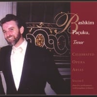 BASHKIM PAÇUKU, Tenor | Celebrated Opera Arias Volume 1