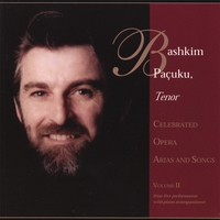 BASHKIM PAÇUKU, Tenor | Celebrated Opera Arias And Songs, Volume 2