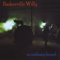 Baskerville Willy | No Ordinary Hound