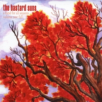 The Bastard Suns | A Band for all Seasons, Vol. 1: Fall