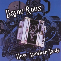 Bayou Roux | Have Another Taste