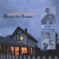 Randal Bays & Roger Landes | House to House