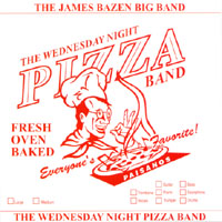 The James Bazen Big Band | The Wednesday Night Pizza Band