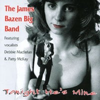 The James Bazen Big Band | Tonight He's Mine