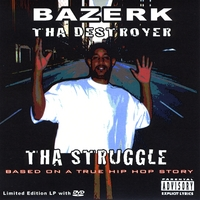 Bazerk tha Destroyer | Tha Struggle: Based On A True Hip Hop Story