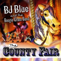 BJ Blue and the Boogie Grass Band | The County Fair