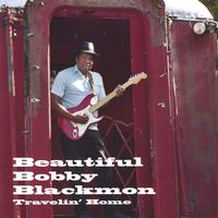 Beautiful Bobby Blackmon | Travelin' Home