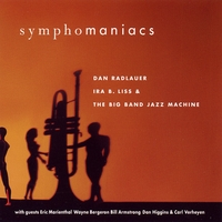 Dan Radlauer, Ira B. Liss and the Big Band Jazz Machine | Symphomaniacs