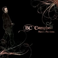 BC Campbell | Now's the time.