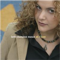 Beth Champion Mason | All I Have