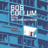 Bob Collum & the Welfare Mothers | Boy Most LIkely To..