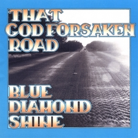 Blue Diamond Shine | That Godforsaken Road