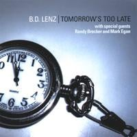 B.D. Lenz | Tomorrow's Too Late