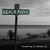 Beach Avenue | Something To Believe In