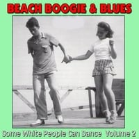 Various Artists | Beach Boogie & Blues (Some White People Can Dance), Vol. 2
