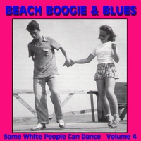 Various Artists | Beach Boogie & Blues (Some White People Can Dance), Vol. 4