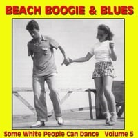 Various Artists | Beach Boogie & Blues (Some White People Can Dance), Vol. 5