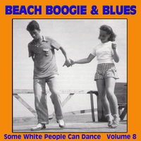 Various Artists | Beach Boogie & Blues (Some White People Can Dance) Vol. 8