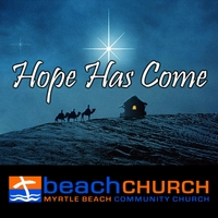 Beach Church Praise Band | Hope Has Come