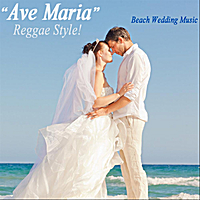 Beach Wedding Music | Ave Maria (Reggae Style)