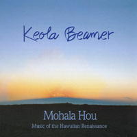 Keola Beamer | Mohala Hou - Music of the Hawaiian Renaissance